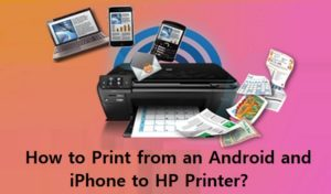 Print from an Android and iPhone to HP Printer