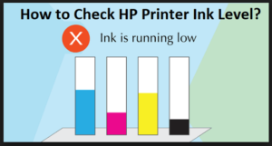 How to Check HP Printer Ink Level?