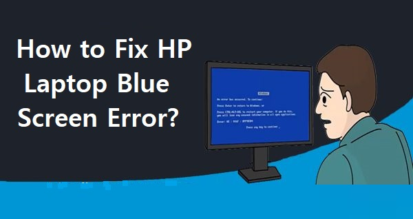 Fix HP Laptop Blue Screen Error