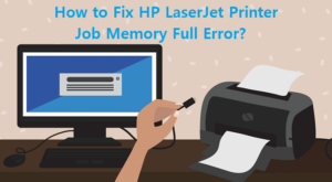 Fix HP LaserJet Printer Job Memory Full Error