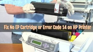 Fix No EP Cartridge or Error Code 14 on HP Printer
