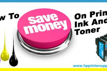Tips to Save Money On HP Printer Ink and Toner