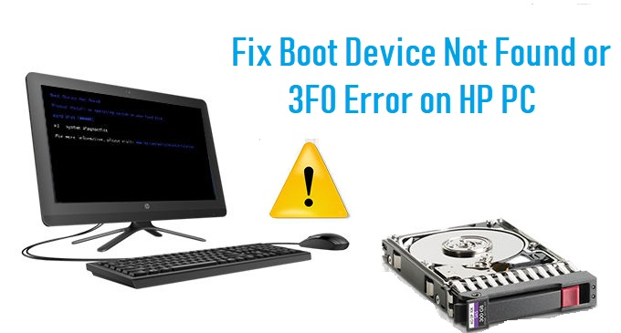 Fix Boot Device Not Found or 3F0 Error on HP PC