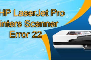 Fix HP LaserJet Pro Printers Scanner Error 22