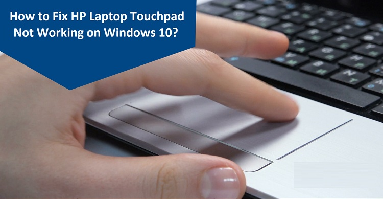 Fix HP Laptop Touchpad Not Working