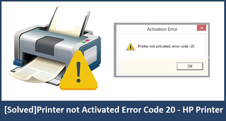 [Solved] Printer not Activated Error Code 20 - HP Printer